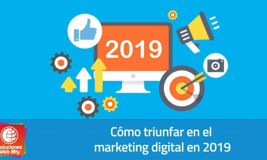 Cómo triunfar en el marketing digital en 2019
