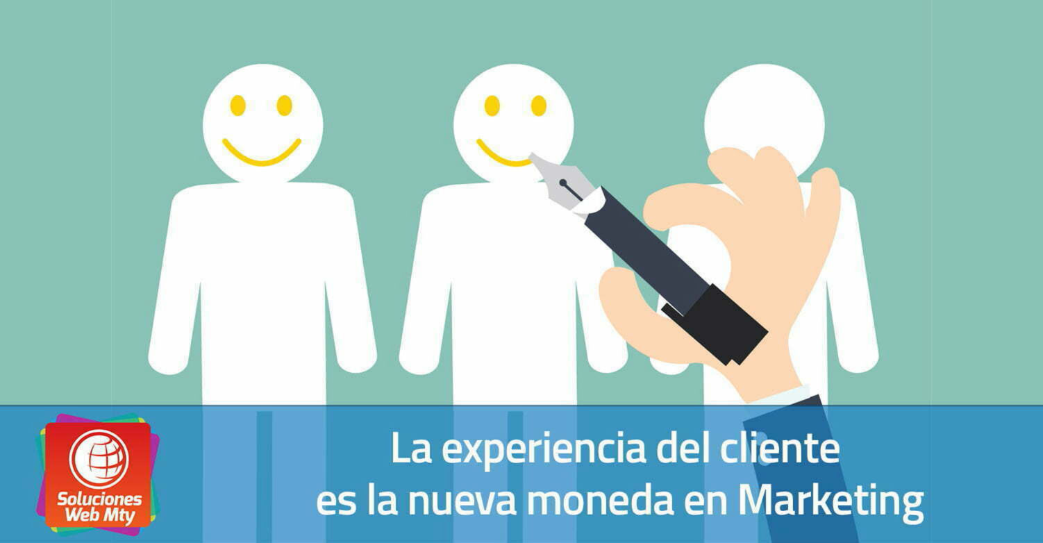 La experiencia del cliente es la nueva moneda en Marketing