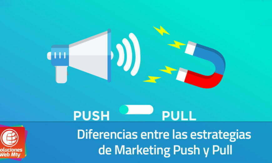 Diferencias entre las estrategias de Marketing Push y Pull