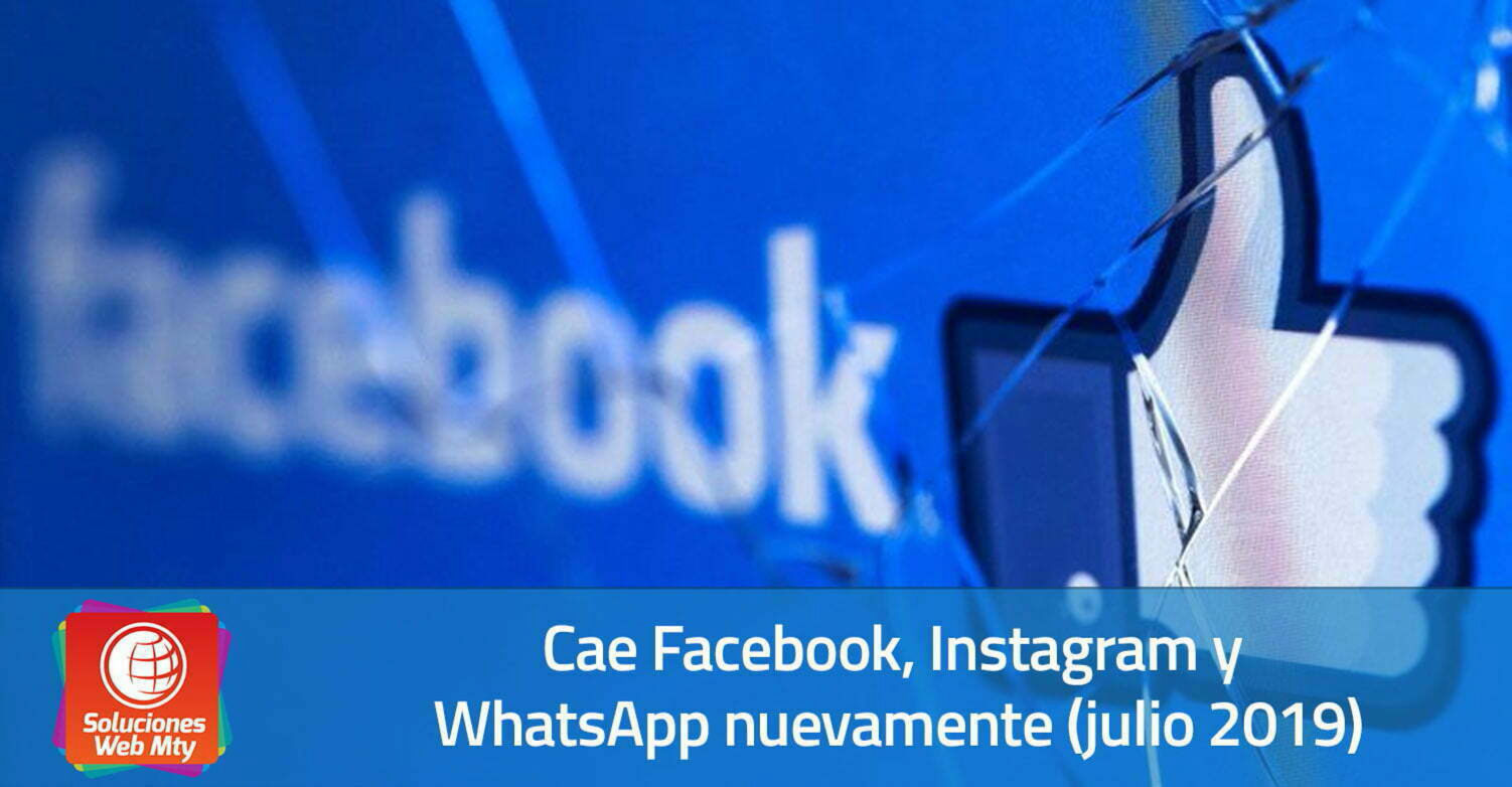 Cae Facebook, Instagram y WhatsApp nuevamente (julio 2019)