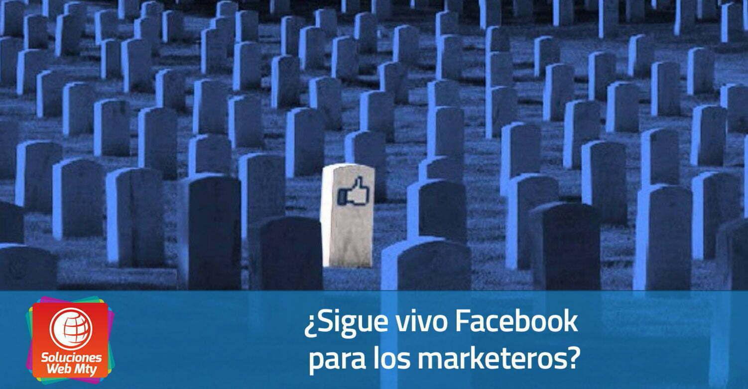 ¿Sigue vivo Facebook para los marketeros?