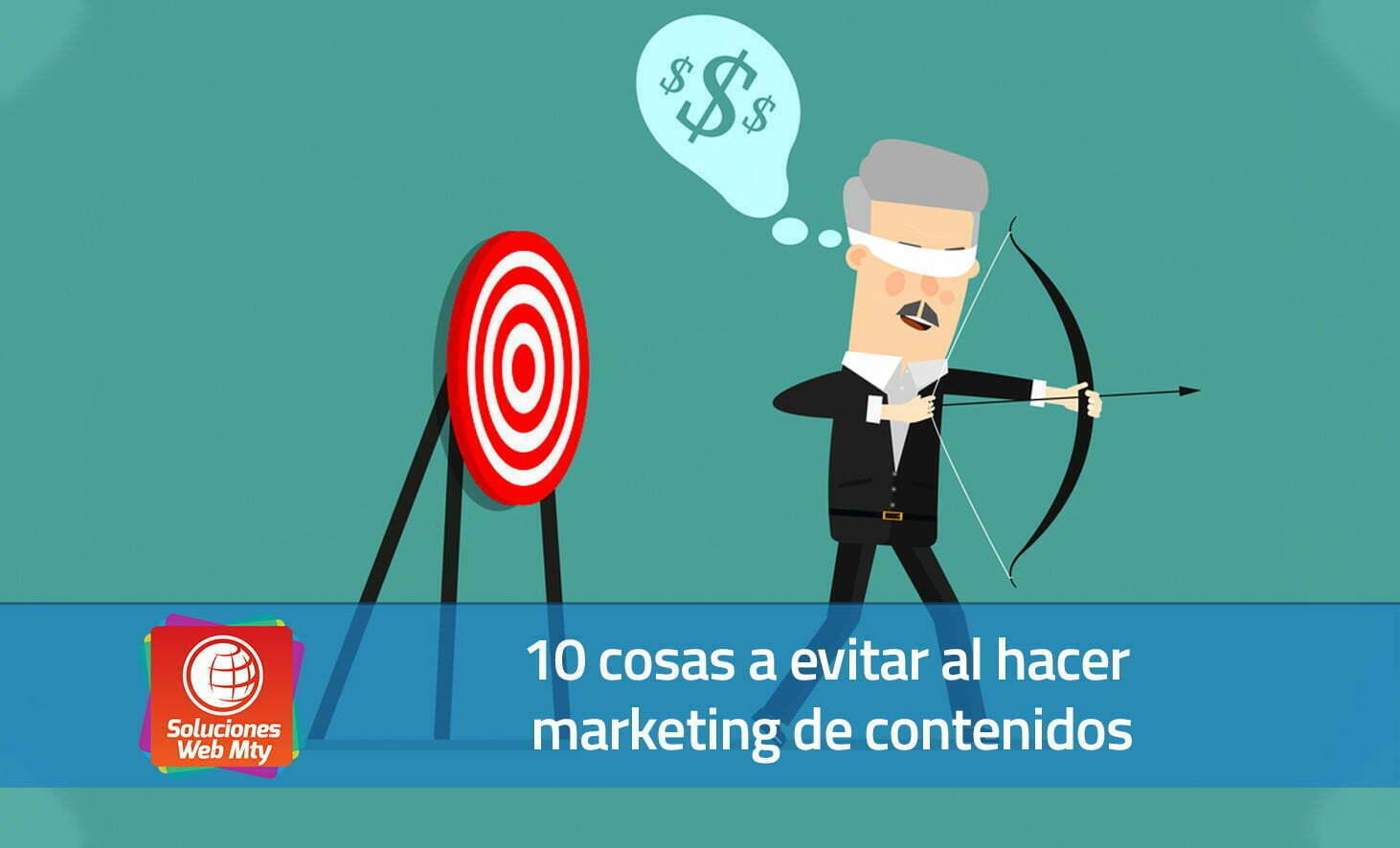 10 cosas a evitar al hacer marketing de contenidos