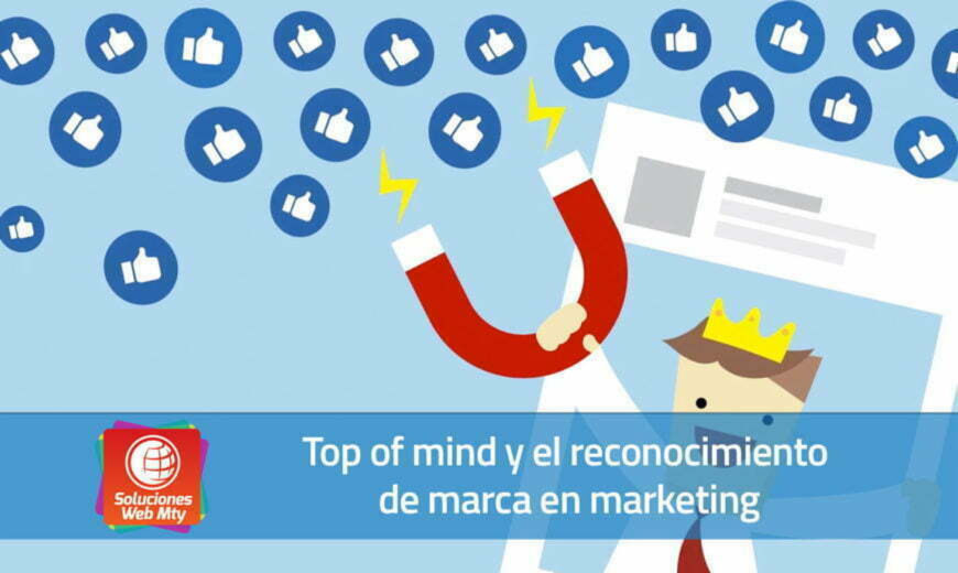 Top of mind y el reconocimiento de marca en marketing