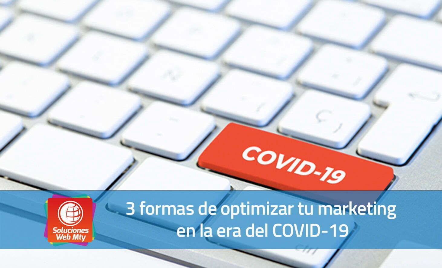 3 formas de optimizar tu marketing en la era del COVID-19