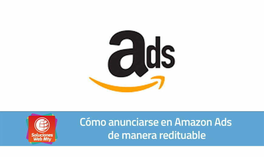 Cómo anunciarse en Amazon Ads de manera redituable