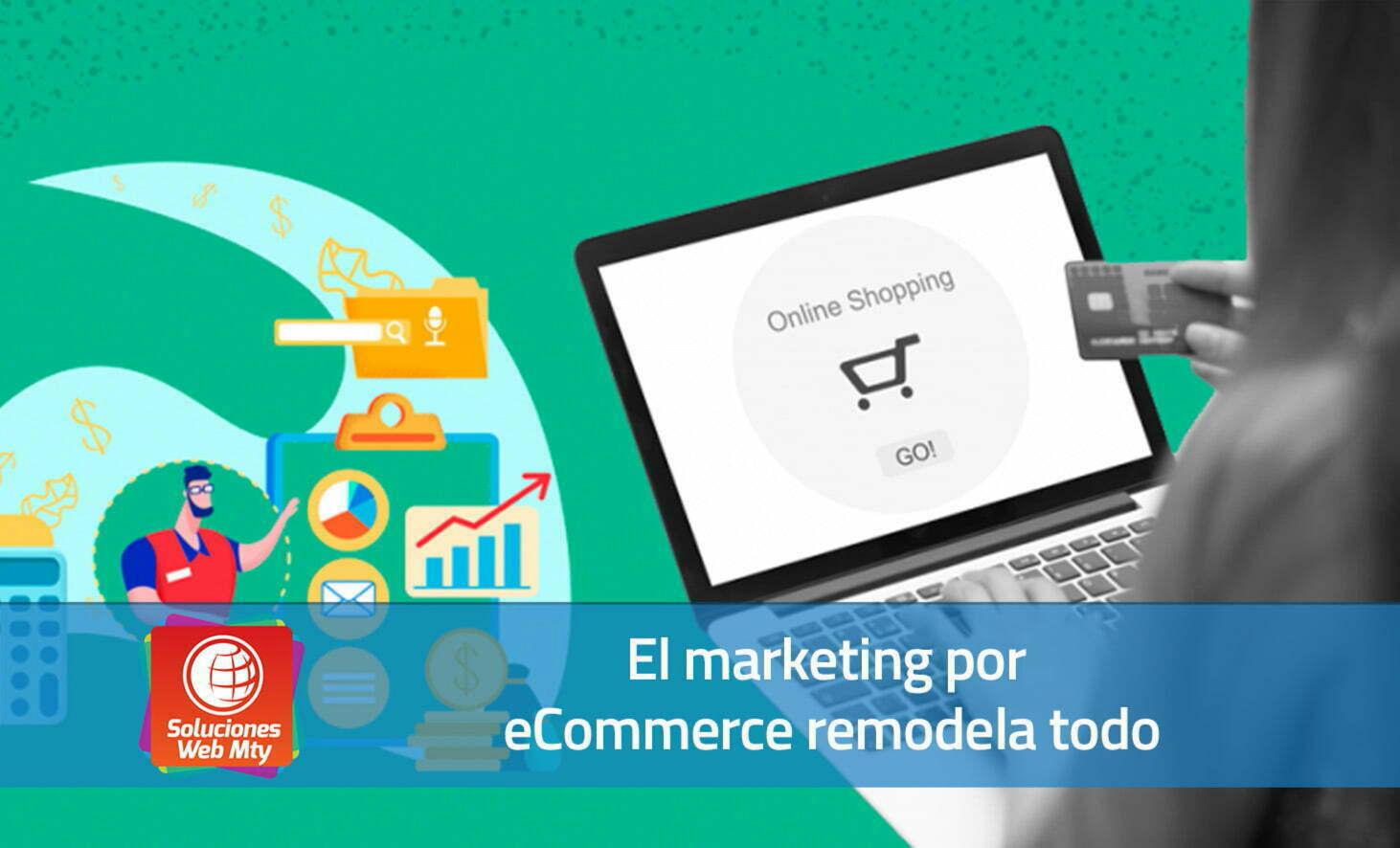 El marketing por eCommerce remodela todo